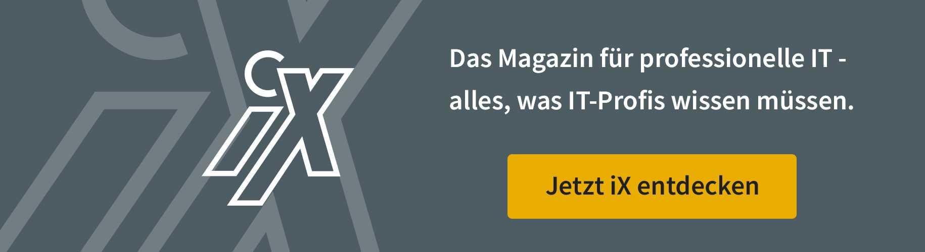 Mehr aus dem iX-Magazin