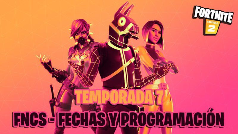 FNCS and Competitive Fortnite Season 7: dates and prizes