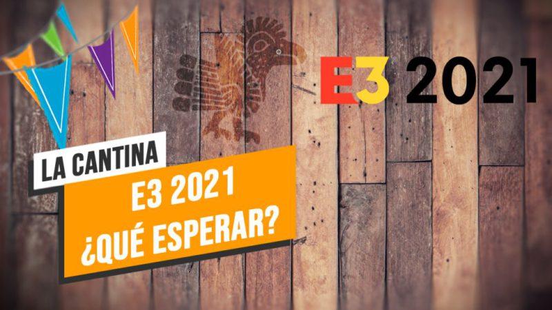La Cantina: E3 2021 What to expect?