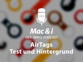 AirTags: Test and background in the Mac & i podcast