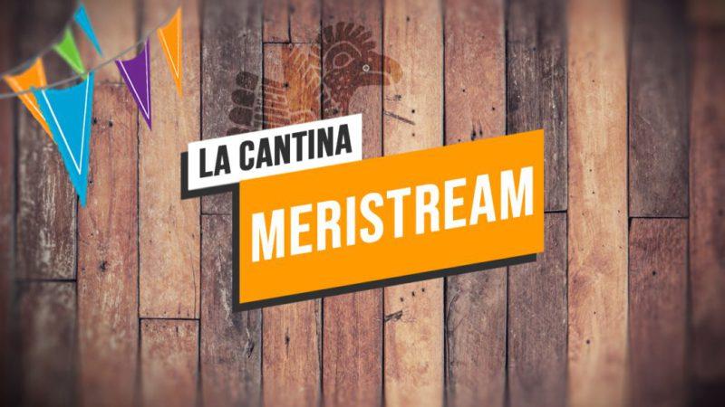 La Cantina: Meristream