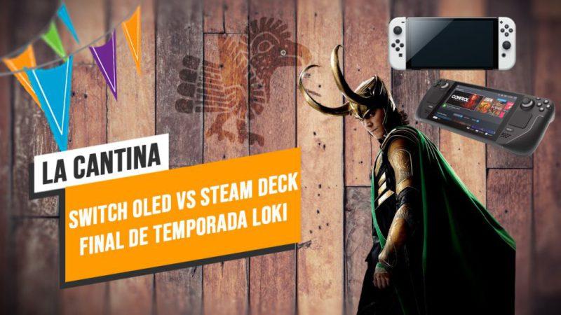 La Cantina: Switch OLED vs Steam Deck and Loki's season finale