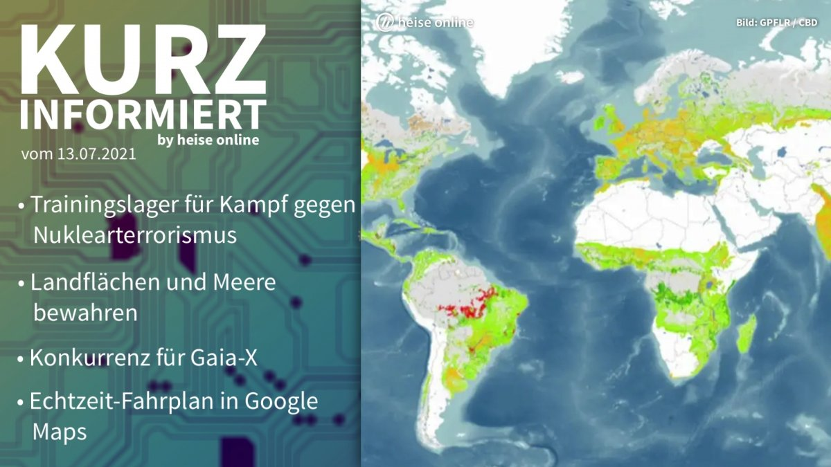 Brief information: nuclear terrorism, nature conservation, Gaia-X, Google Maps