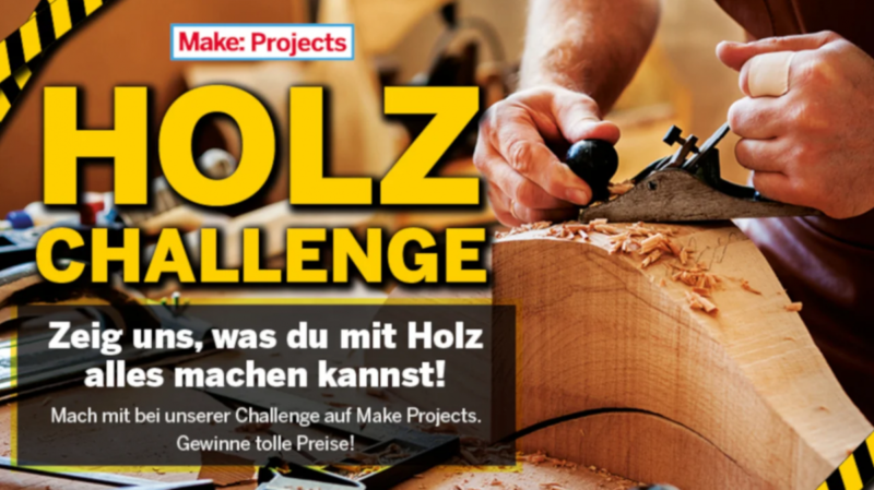 Get on the plane: The Make Projects wood challenge is ending soon