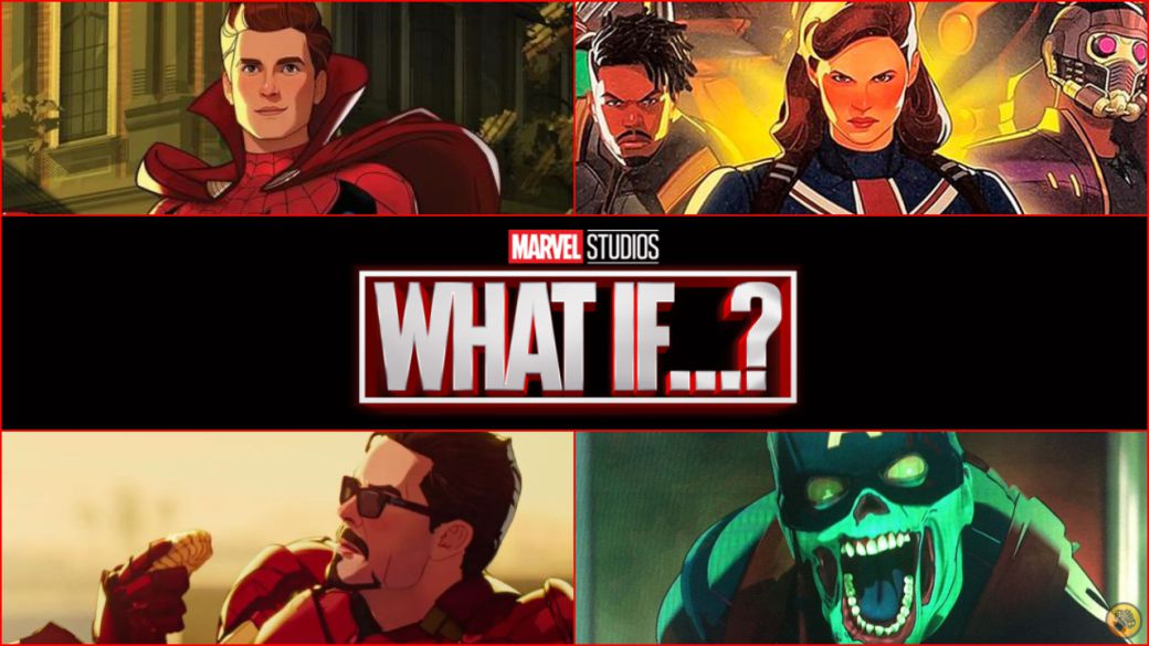 What if ...?  |  When it opens on Disney +, trailer and how many chapters it has