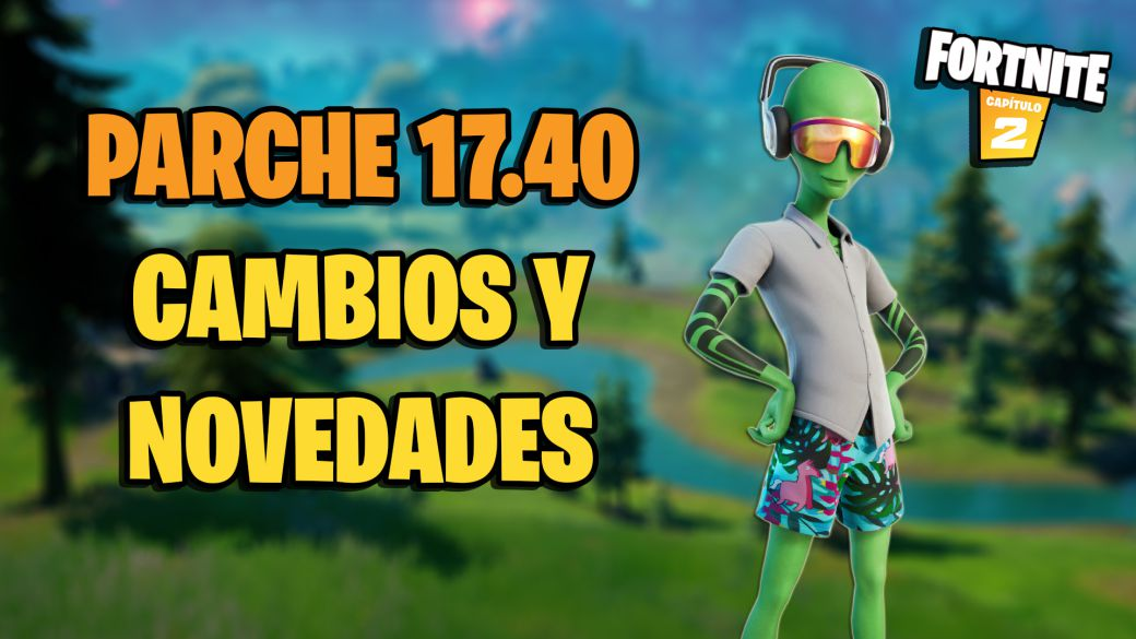 Fortnite - 17.40 patch notes: update changes and news
