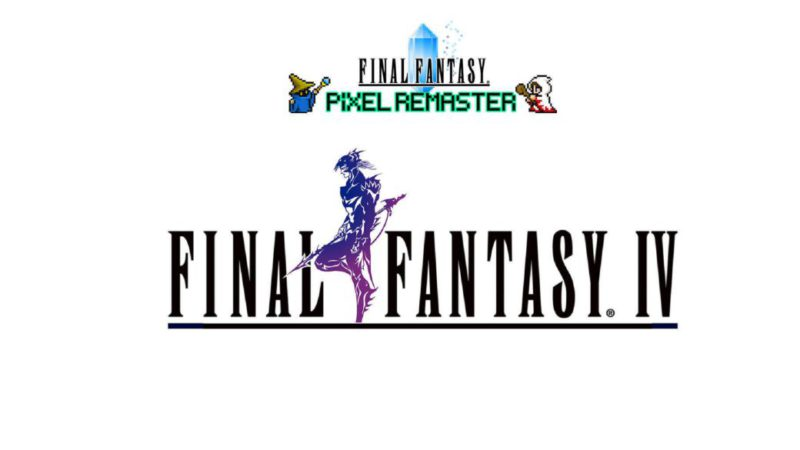 Final Fantasy IV (Pixel Remaster) already has a release date
