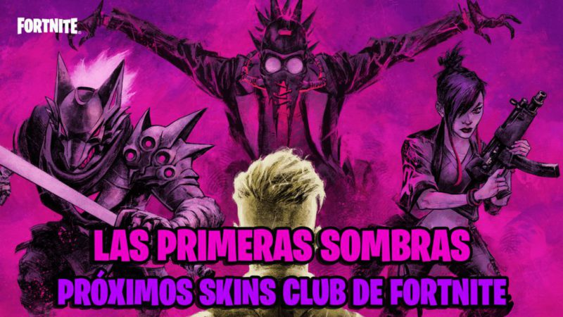 This is The First Shadows, the next skins of the Fortnite Club
