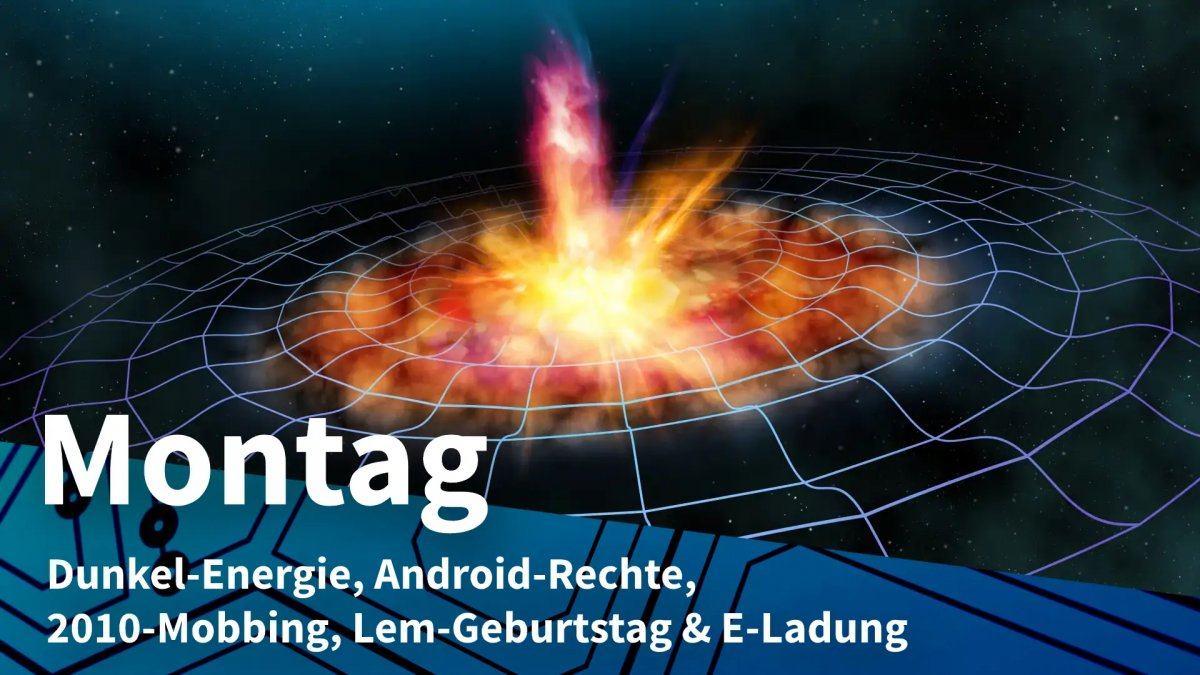 Monday: dark energy, Android rights, 2010 bullying, Lem birthday & e-charge