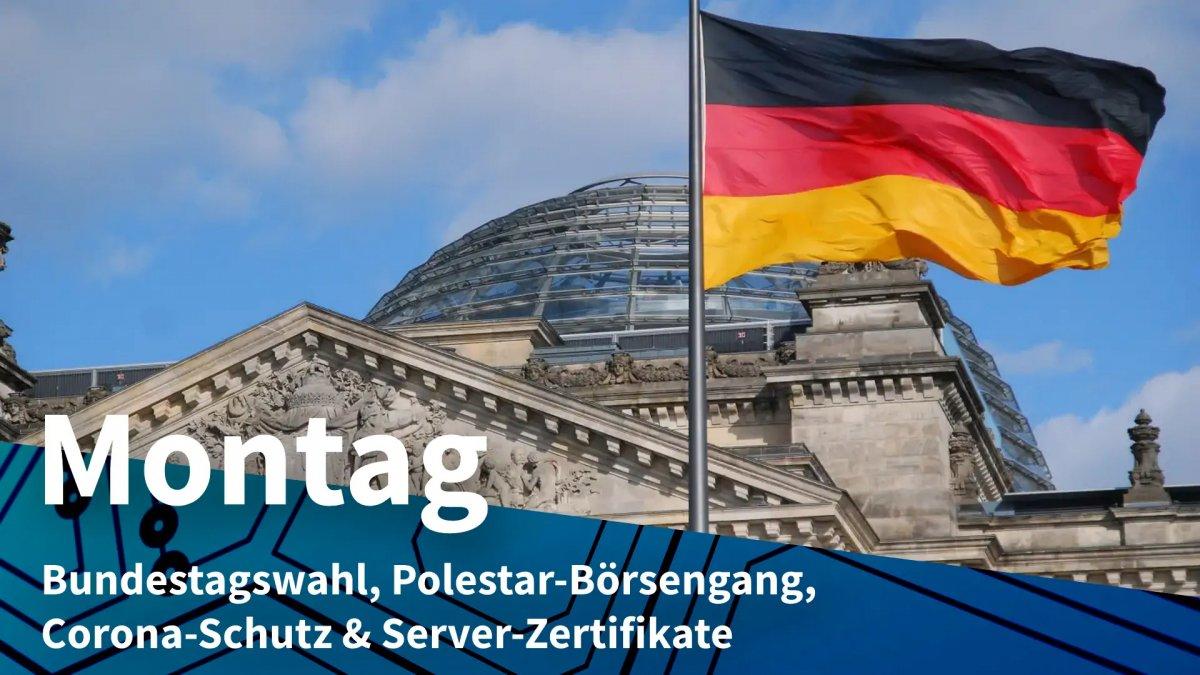 Monday: Bundestag election, Polestar IPO, Corona protection & server certificates
