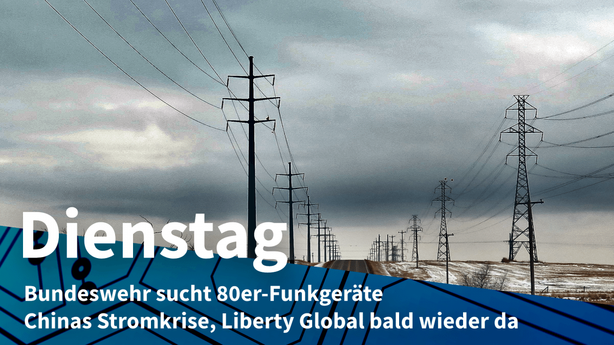 Tuesday: China's electricity crisis, the German armed forces are looking for 80s radio, Liberty Global is back
