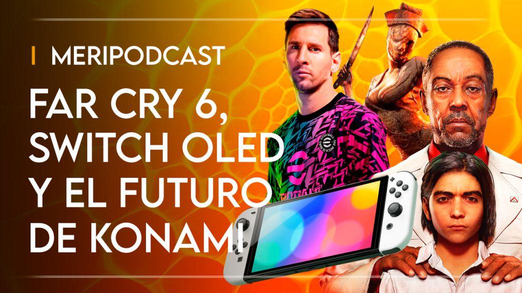 MeriPodcast 15x03: Far Cry 6, Nintendo Switch OLED and the future of Konami